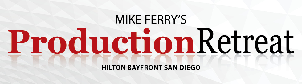 Mike Ferry's Production Retreat 2018 - San Diego, CA