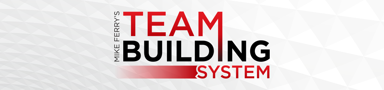 Mike Ferry's Team Building System
